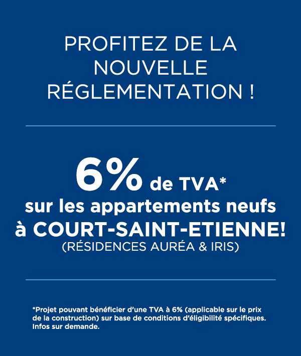 TVA à 6% sur votre appartement neuf à Court-Saint-Etienne